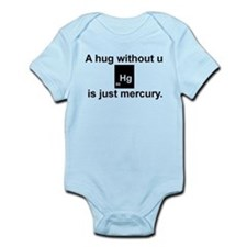 A hug without u is just mercury. Onesie