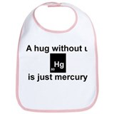 A hug without u is just mercury. Bib