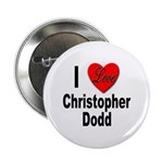 I Love Christopher Dodd Button