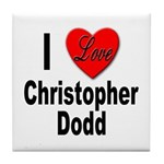 I Love Christopher Dodd Tile Coaster