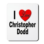 I Love Christopher Dodd Mousepad