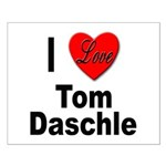 I Love Tom Daschle Small Poster