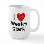I Love Wesley Clark Large Mug