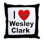I Love Wesley Clark Throw Pillow