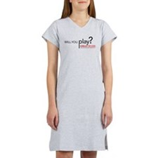 Will. You. Play? Women's Nightshirt