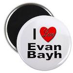 I Love Evan Bayh Magnet