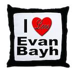 I Love Evan Bayh Throw Pillow