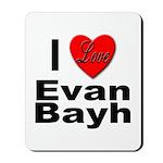 I Love Evan Bayh Mousepad