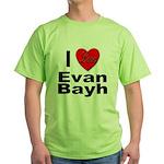 I Love Evan Bayh Green T-Shirt