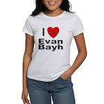 I Love Evan Bayh (Front) Women's T-Shirt