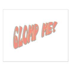 Glomp Me Posters