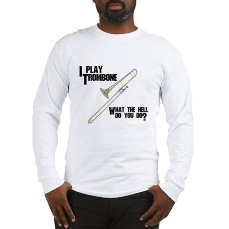Trombone Attitude Long Sleeve T-Shirt
