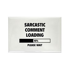 Sarcastic Comment Loading Rectangle Magnet