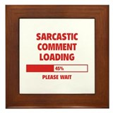 Sarcastic Comment Loading Framed Tile