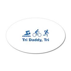Tri Daddy, Tri 22x14 Oval Wall Peel