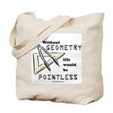 Without geometry, life is pointless -  Tote Bag