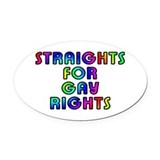 Straights for gay rights - Oval Car Magnet