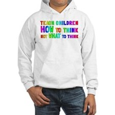 Teach Children How To Think Hoodie