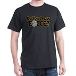 Do You Speak Bocce? Dark T-Shirt