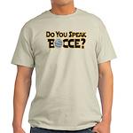 Do You Speak Bocce? Light T-Shirt