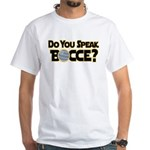 Do You Speak Bocce? White T-Shirt