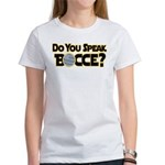 Do You Speak Bocce? Women's T-Shirt
