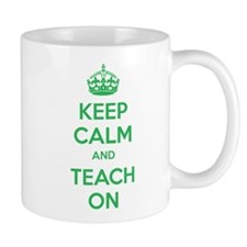 Keep calm and teach on Small Mug