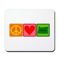Peace Love Oregon Mousepad