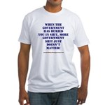 Government buries Fitted T-Shirt