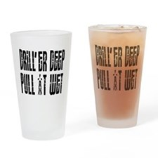 Driller Deep Drinking Glass