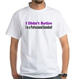 I Didnt Retire Professional Grandma Shirt