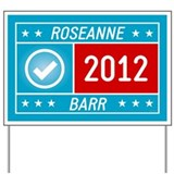 Roseanne 2012 Yard Sign