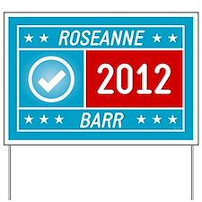 Roseanne 2012 Yard Sign