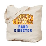 World's Greatest Band Director Tote Bag