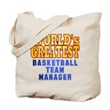 World's Greatest Basketball Team Manager Tote Bag
