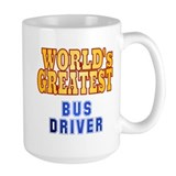 World's Greatest Bus Driver Mug