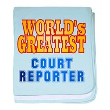 World's Greatest Court Reporter baby blanket
