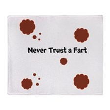 Never Trust AFart Throw Blanket