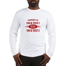 Property of Your Text Long Sleeve T-Shirt