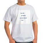 I'm not drunk Light T-Shirt
