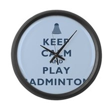 Keep Calm and Play Badminton Large Wall Clock
