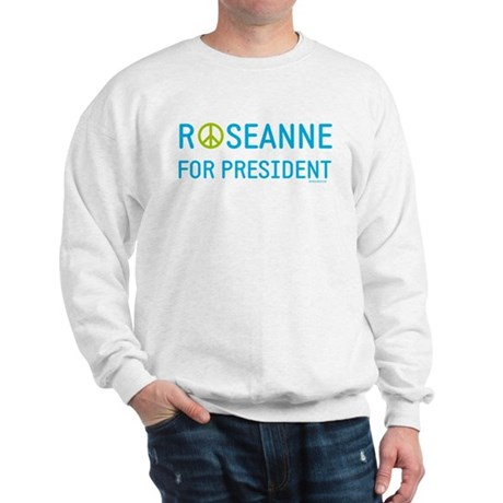 Roseanne for President Sweatshirt