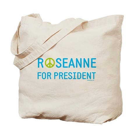 Roseanne for President Tote Bag
