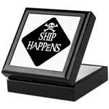 WARNING: SHIP HAPPENS Keepsake Box