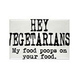 Hey Vegetarians! My Food Poops On Your Food. Recta