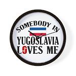 Somebody In Yugoslavia Wall Clock
