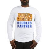 World's Greatest Doubles Partner Long Sleeve T-Shi