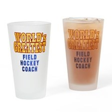 World's Greatest Field Hockey Coach Drinking Glass