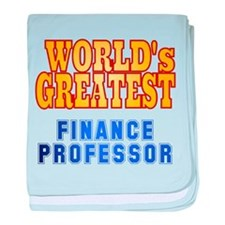 World's Greatest Finance Professor baby blanket