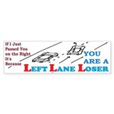 LEFTLANE LOSER Bumper Sticker
